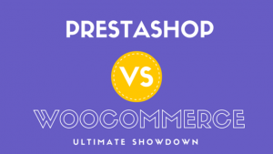 PrestaShop vs. Woocommerce – What is the bottom line?