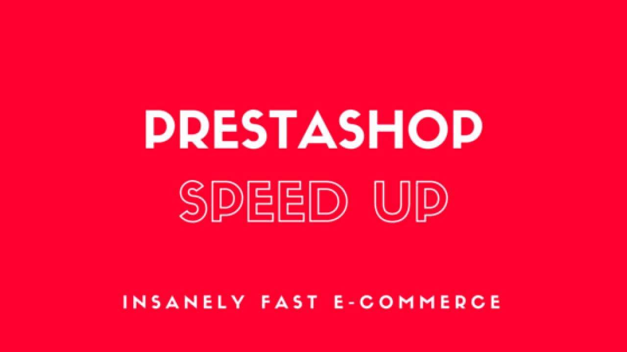 Prestashop Speed Optimization - How to make it insanely fast