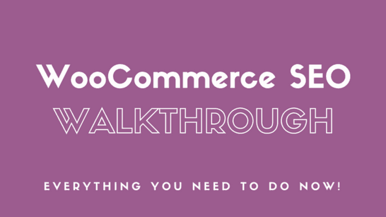 Woocommerce SEO Optimization - Your complete guide! [100% Free]