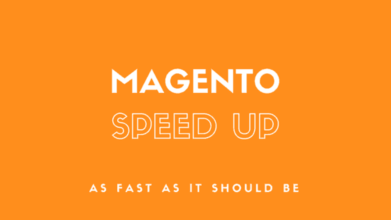 Magento Speed Optimization – How to make it insanely fast!