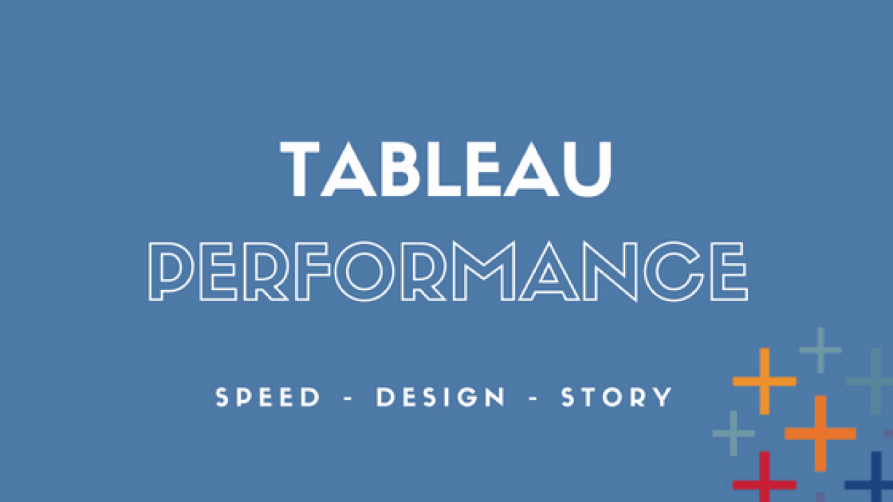 Tableau Dashboard Performance Optimization [Case Study • 99
